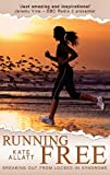 Running Free - Breaking Out From Locked-In Syndrome (English Edition)