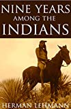 Nine Years Among the Indians (Expanded, Annotated)