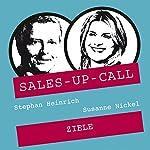 Ziele erreichen (Sales-up-Call) | Stephan Heinrich,Susanne Nickel