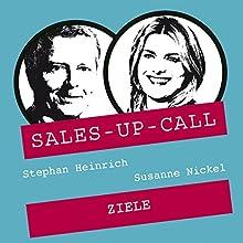 Ziele erreichen (Sales-up-Call) Hörbuch von Stephan Heinrich, Susanne Nickel Gesprochen von: Stephan Heinrich, Susanne Nickel