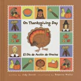 On Thanksgiving Day/el D�a De Accion de Gracias (Holiday Happenings/Sucesos De Dias Festivos)