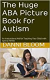 img - for The Huge ABA Picture Book for Autism: An Instructional Aid for Teaching Your Child with Special Needs book / textbook / text book