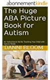 The Huge ABA Picture Book for Autism: An Instructional Aid for Teaching Your Child with Special Needs (English Edition)