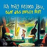 Ich Mag Keinen Jazz,Aber das Gefällt Mir!