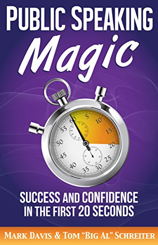 Public Speaking Magic: Success And Confidence In The First 20 Seconds by Mark Davis & Tom Schreiter ebook deal