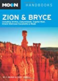 Moon Zion & Bryce: Including Arches, Canyonlands, Capitol Reef, Grand Staircase-Escalante & Moab (Moon Handbooks)