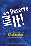 img - for Kids Deserve It! Pushing Boundaries and Challenging Conventional Thinking book / textbook / text book