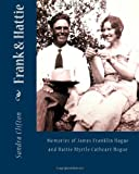Frank and Hattie: Memories of James Frank Hogue and Hattie Myrtle Cathcart Hogue