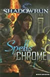 Spells and Chrome   [SHADOWRUN SPELLS & CHROME] [Paperback]