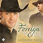 A Foreign Range: Stories from the Range, Book 4 (       UNABRIDGED) by Andrew Grey Narrated by Jeff Gelder