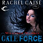 Gale Force: Weather Warden, Book 7 (       UNABRIDGED) by Rachel Caine Narrated by Dina Pearlman