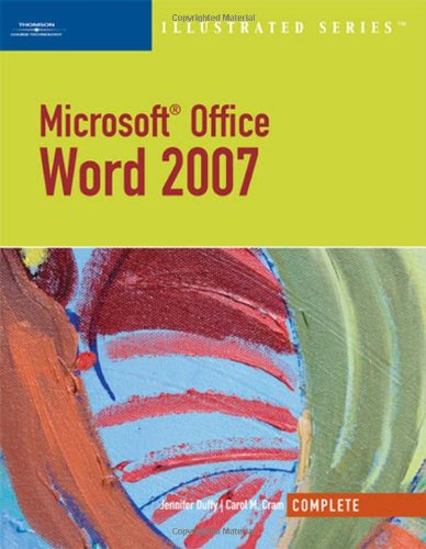 Microsoft Office Word 2007, Illustrated Complete (Illustrated (Thompson Learning))