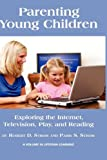 Parenting Young Children: Exploring the Internet, Television, Play, and Reading (HC) (Lifespan Learning)