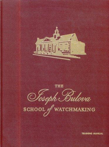 The Joseph Bulova School of Watchmaking Training Manual
