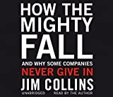 img - for How the Mighty Fall: And Why Some Companies Never Give In by Jim Collins (2009-07-02) book / textbook / text book