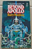 Beyond Apollo (0671828479) by Barry N Malzberg