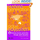 Enhancing Income Generation Through Adult Education: A Comparative Study