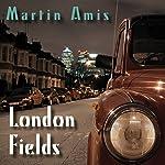 London Fields | Martin Amis