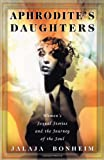 img - for Aphrodite's Daughters: Women's Sexual Stories and the Journey of the Soul book / textbook / text book