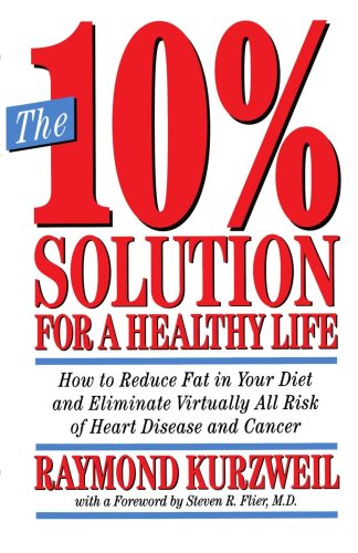 Image for The 10% Solution for a Healthy Life: How to Reduce Fat in Your Diet and Eliminate Virtually All Risk of Heart Disease and Cancer