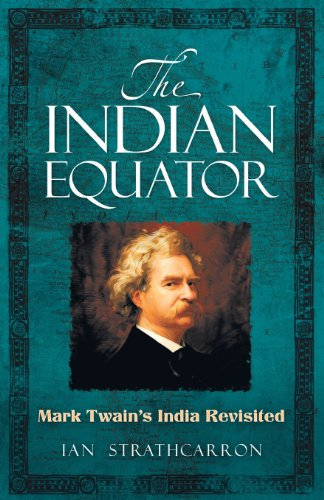 The Indian Equator: Mark Twain's India Revisited PDF