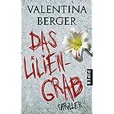"""Das Liliengrab: Psychothrillervon """"Valentina Berger"""""""