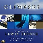 Glimpses | Lewis Shiner