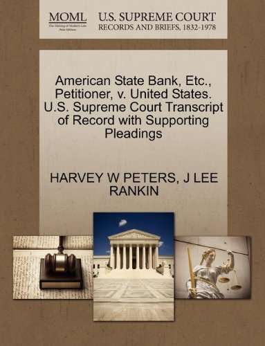 American State Bank, Etc., Petitioner, v. United States. U.S. Supreme Court Transcript of Record with Supporting Pleadings