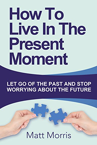 how to live in the present a relationship