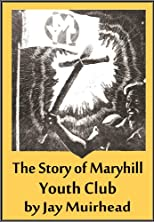 The Story of Maryhill Youth Club