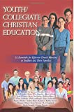 img - for Youth/Collegiate Christian Education: 12 Essentials for Effective Church Ministry to Students and Their Families (Volume 3) book / textbook / text book