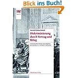 Diskriminierung durch Vertrag und Krieg: Zwischenstaatliche Verträge und der Begriff des Kolonialkriegs im 19....