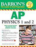 Barrons AP Physics 1 and 2 (Barrons Ap Physics B)