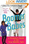 Boomer Babes: A Woman's Guide to the...