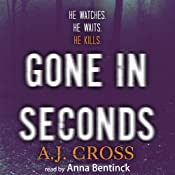 Gone in Seconds: A Dr Kate Hanson Cold Case | [A. J. Cross]