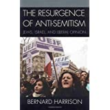 The Resurgence of Anti-Semitism: Jews, Israel and Liberal Opinion (Philosophy and the Global Context)by Alvin H. Rosenfeld