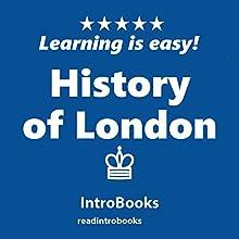 History of London   Livre audio Auteur(s) :  IntroBooks Narrateur(s) : Andrea Giordani