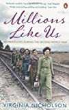 Millions Like Us: Women's Lives During the Second World War