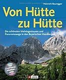 Von Hütte zu Hütte: Die schönsten Mehrtagestouren und Panoramawege in den Bayerischen Hausbergen, ein Tourenführer für Wochenendtouren in den Bayerischen Alpen und Hüttenwanderungen