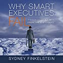 Why Smart Executives Fail: And What You Can Learn from Their Mistakes Audiobook by Sydney Finkelstein Narrated by Don Hagen