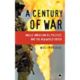 A Century Of War: Anglo-American Politics And The New World Orderpar William Engdahl