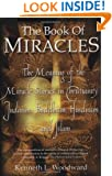 The Book of Miracles: The Meaning of the Miracle Stories in Christianity, Judaism, Buddhism, Hinduism and Islam