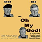 Good, Bad, and Oh My God   John Nance Garner