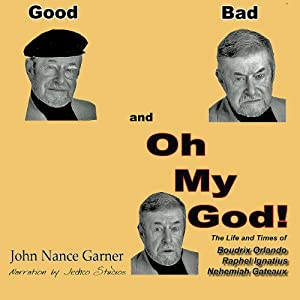 Good, Bad, and Oh My God | [John Nance Garner]
