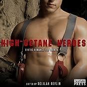 High Octane Heroes: Erotic Romance for Women | [Delilah Devlin]
