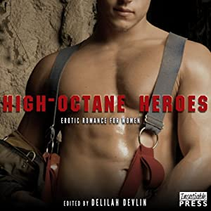 High Octane Heroes: Erotic Romance for Women | [Delilah Devlin]