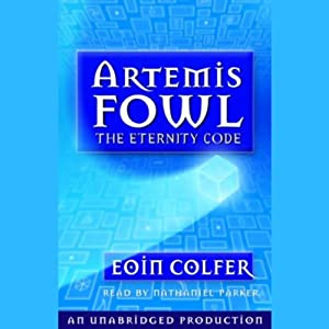 The Eternity Code: Artemis Fowl, Book 3 | [Eoin Colfer]