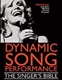 img - for Dynamic Song Performance: The Singer's Bible book / textbook / text book