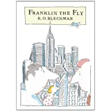 Franklin the Fly ~ R. O. Blechman