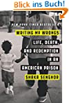 Writing My Wrongs: Life, Death, and R...